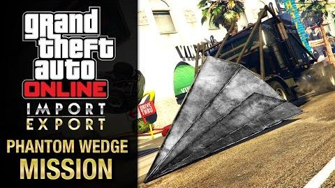 GTA Online Import Export - Special Vehicle Work 4 - Phantom Wedge (Asset Seizure)