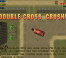 Double-Cross Crush!