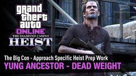 GTA Online The Diamond Casino Heist - Yung Ancestor Dead Weight The Big Con - Solo