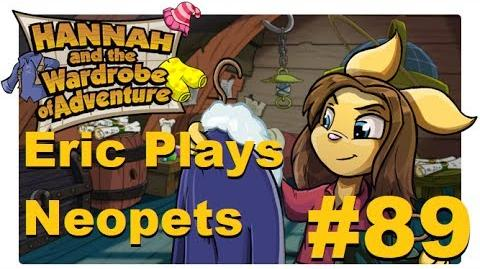 Let's Play Neopets 89 Hannah and the Wardrobe Adventure