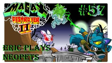 Let's Play Neopets 57 MAGAX Destroyer II