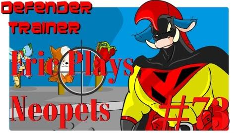Let's Play Neopets 73 Defender Trainer