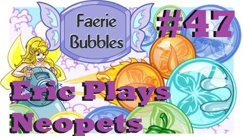Let's Play Neopets 47 Faerie Bubbles