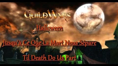 Guild Wars - Halloween - Jusqu'à Ce Que La Mort Nous Sépare - Til Death Do Us Part