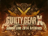 Guilty Gear Sound Live 2014 Archives
