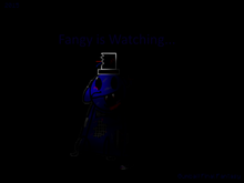 Fangy Is Watching