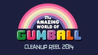 The Amazing World of Gumball - Cleanup Reel 2014