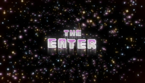 The Eater Titlecard