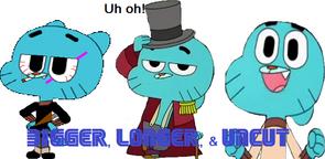 Gumball Bigger,Longer,and Uncut