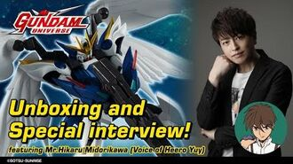 GUNDAM UNIVERSE Unboxing and Special interview! Featuring MR.Hikaru Midorikawa(Voice of Heero Yuy)