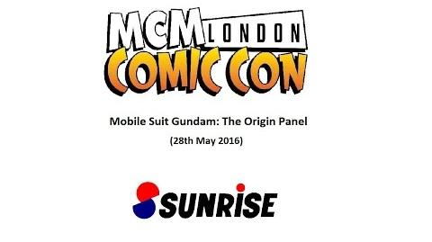 Mobile Suit Gundam The Origin Panel - MCM London Comic Con (28th May 2016)
