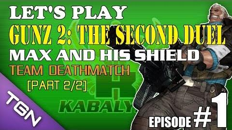 Let's Play GunZ 2 The Second Duel E1-P2 2 Max And His Shield - Team Deathmatch