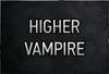 Higher Vampire