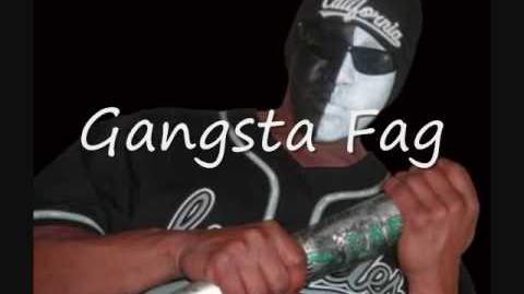 Gangsta Fag - He Wantz It