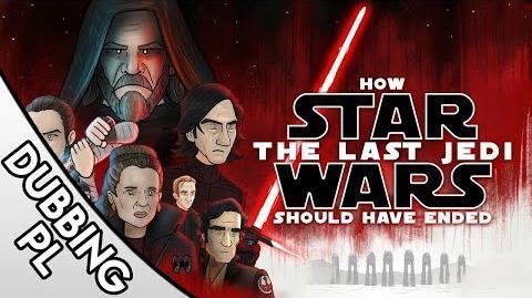 Jak Gwiezdne Wojny- Ostatni Jedi powinien się skończyć - DUBBING PL