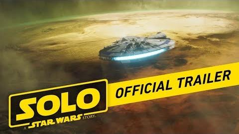 Solo- A Star Wars Story Official Trailer