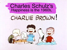 Charles Schulz's Happiness is the 1960's, Charlie Brown!