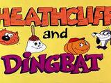 Heathcliff and Dingbat
