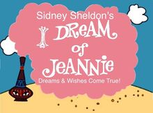 Sidney Sheldon's I Dream of Jeannie - Dreams & Wishes Come True!