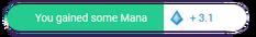 Une bulle de notification bleu clair affichant l'icône enflammée de la mana suivie du message + 2.5 Mana