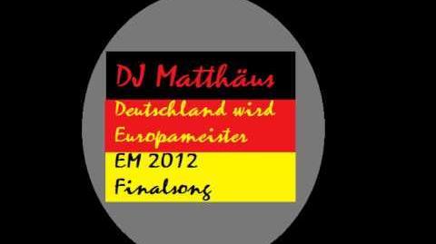 DJ Matthäus - Deutschland wird Europameister! (EM 2012 Finalsong)