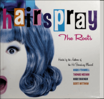 Hairspray- The Roots