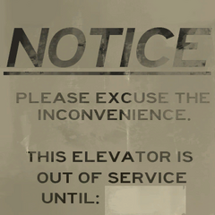 <i>Please excuse the inconvenience.</i> / <i>This elevator is out of order until:</i> notice seen on the Main Lift door.