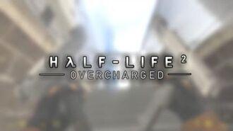 Half-Life 2 Overcharged Teaser