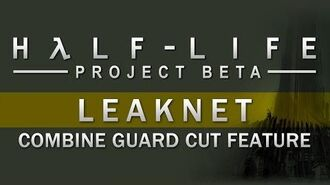 Half-Life 2 LeakNet- Combine Guard Cut Feature. This video shows the Combine Guard being hurt by physical objects