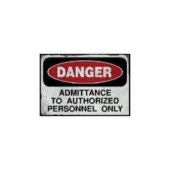 Common danger sign seen on a door on the condemnation wall, seen in other Valve games: <i>Danger / Admittance to authorized personnel only</i>.