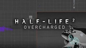 Half-Life 2 Overcharged Outtakes