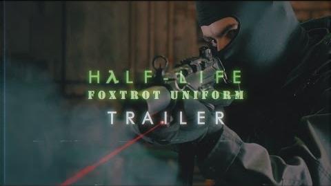 Half-Life Foxtrot Uniform (Official Live Action Trailer)