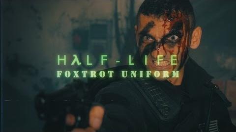 Half-Life Foxtrot Uniform (Live Action Short Film)