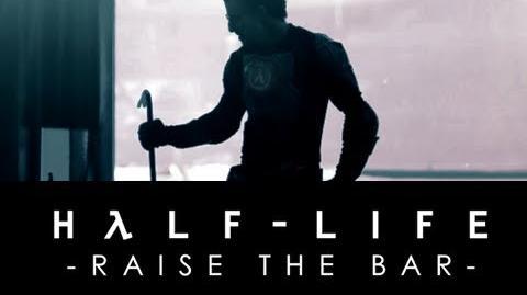 Half-Life Raise the Bar