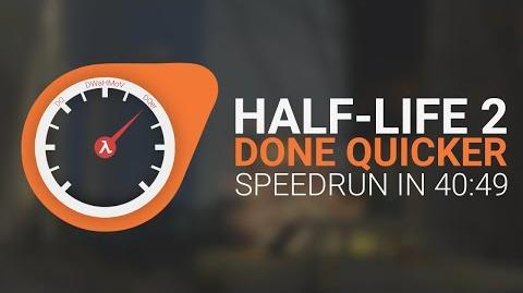 Half-Life 2 Done Quicker - HL2 Speedrun in 40 49 - WR