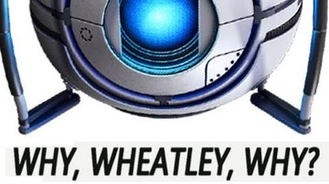 Why, Wheatley, Why? (Portal 2 Music Video)