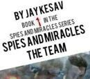 Spies and Miracles: The Team