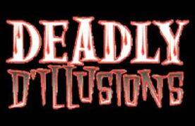 Deadly D'Illusions