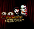 20 Penny Circus: Fully Exposed