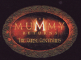 The Mummy Returns: The Curse Continues