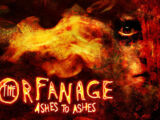 The Orfanage: Ashes to Ashes