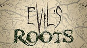 Evils Roots