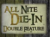 All Nite Die-In: Double Feature