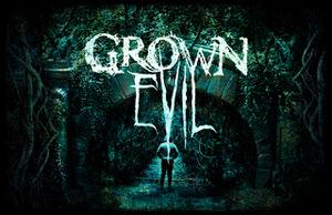 Grown evil