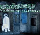 PsychoScareapy: Echoes of Shadybrook