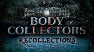 Body Collectors Recollections