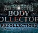 Body Collectors: Recollections