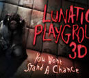 Lunatic's Playground 3D: You Won't Stand a Chance