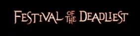 Festival of the Deadliest