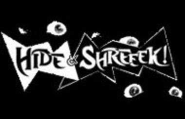 Hide and Shrieeeek